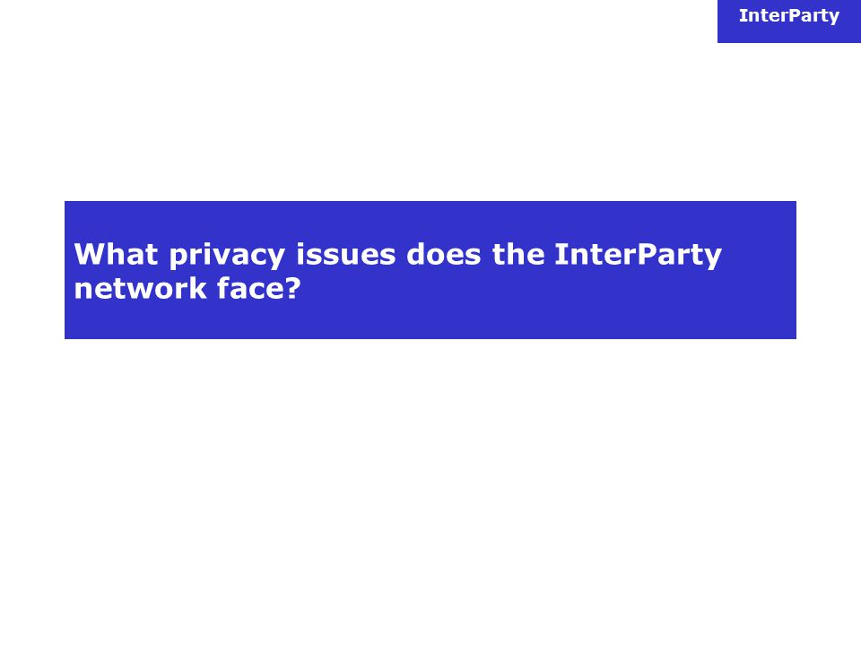 InterParty What privacy issues does the InterParty network face