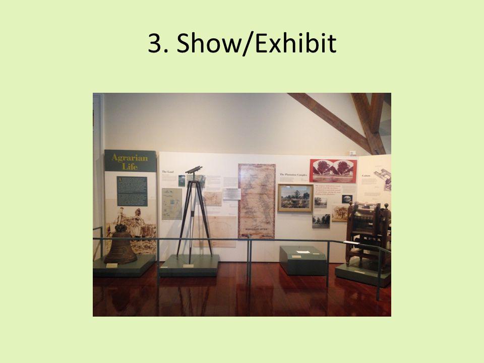 3. Show/Exhibit