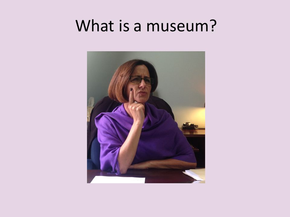 What is a museum