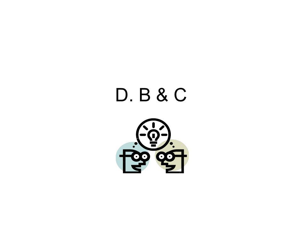 D. B & C