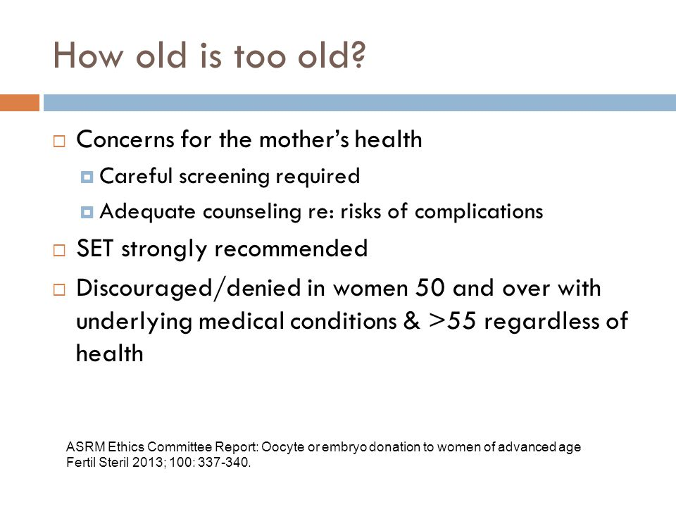 How old is too old.