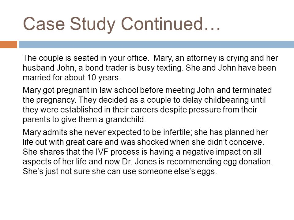 Case Study Continued… The couple is seated in your office.