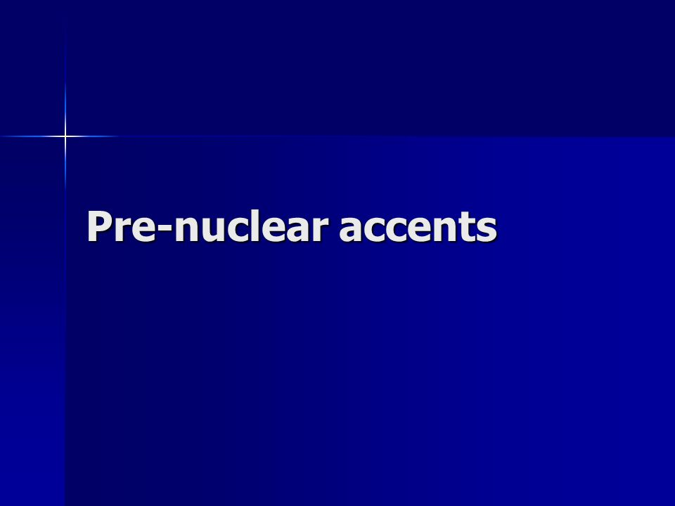 Pre-nuclear accents