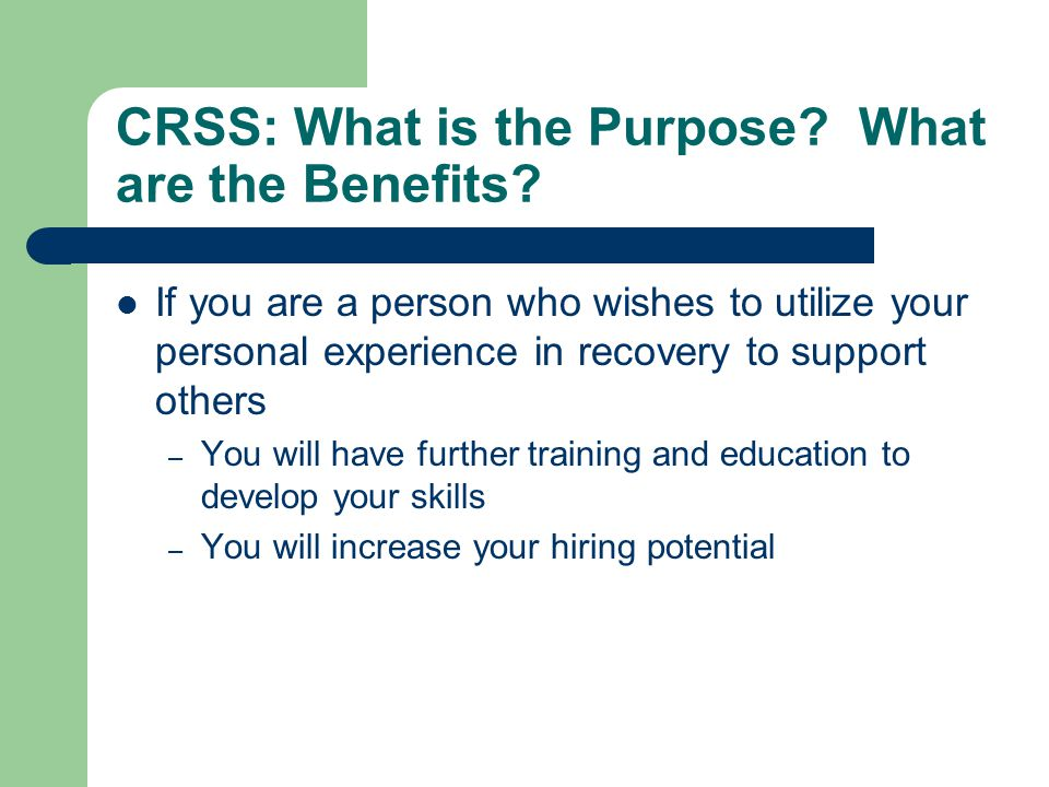 CRSS: What is the Purpose. What are the Benefits.