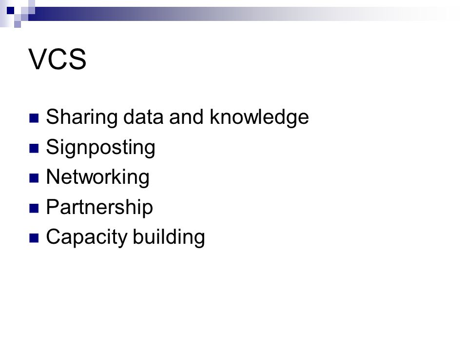 VCS Sharing data and knowledge Signposting Networking Partnership Capacity building