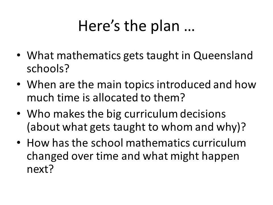 Here's the plan … What mathematics gets taught in Queensland schools.