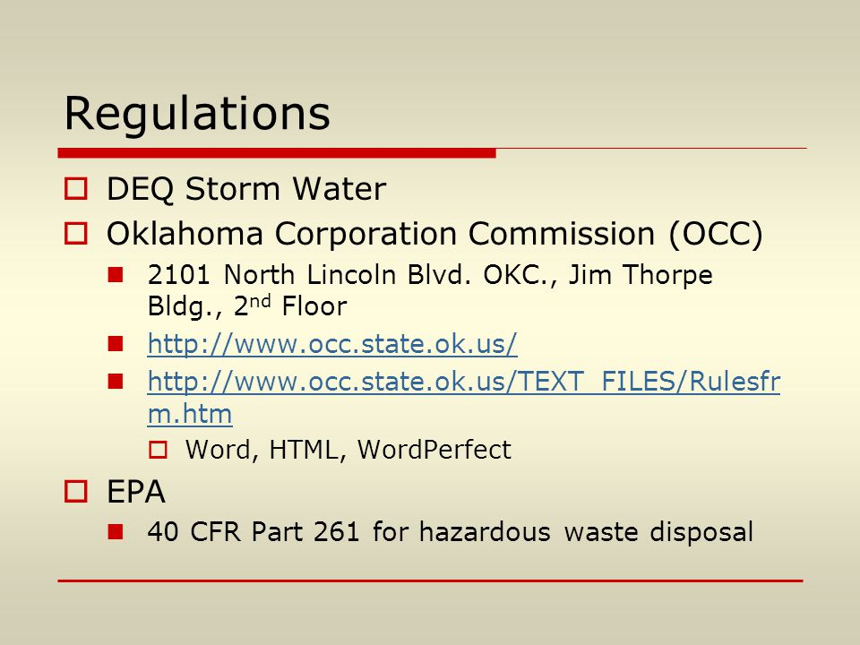 Regulations  DEQ Storm Water  Oklahoma Corporation Commission (OCC) 2101 North Lincoln Blvd. OKC., Jim Thorpe Bldg., 2 nd Floor http://www.occ.state