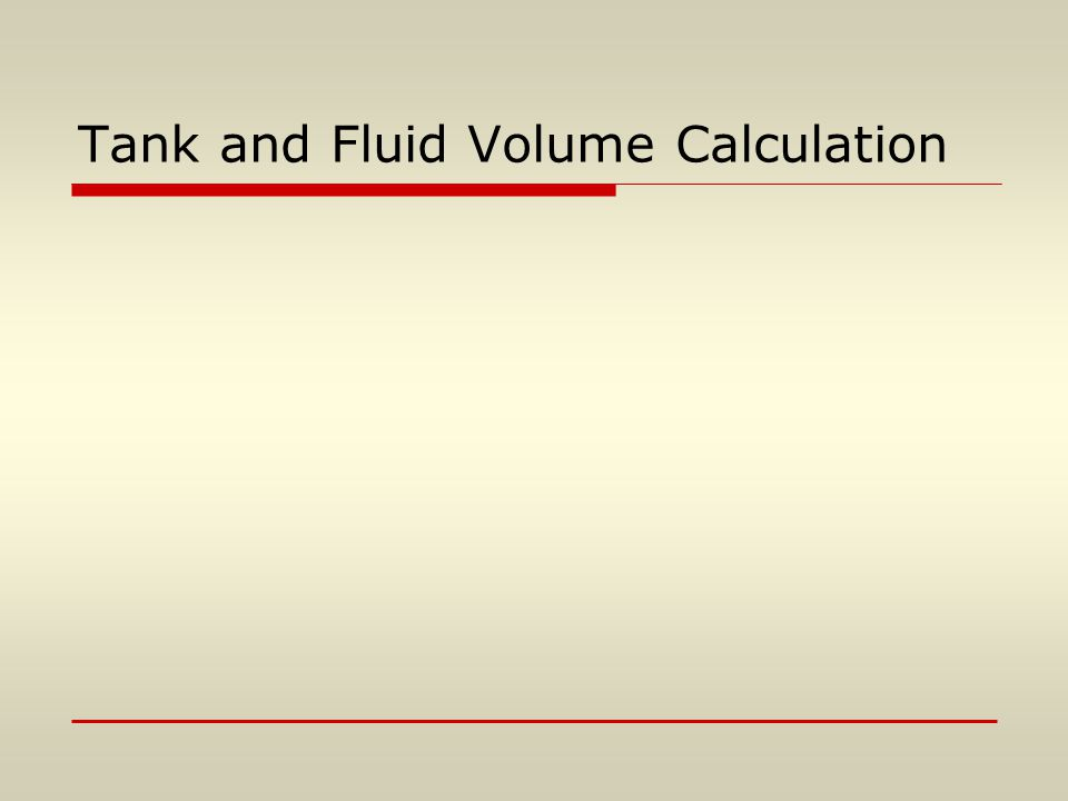 Tank and Fluid Volume Calculation