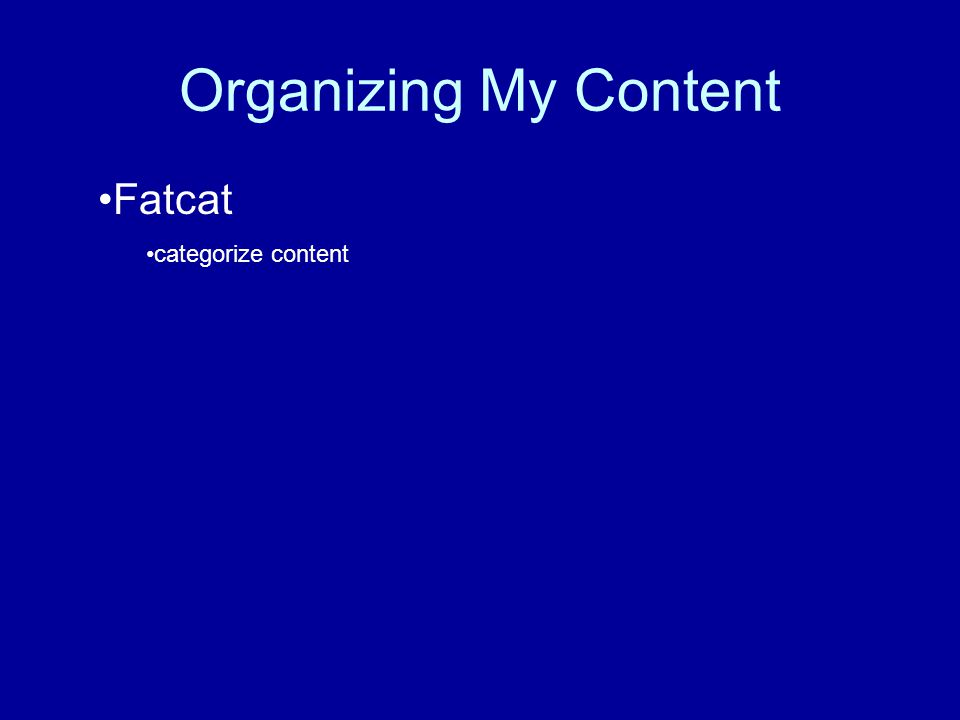 Organizing My Content Fatcat categorize content