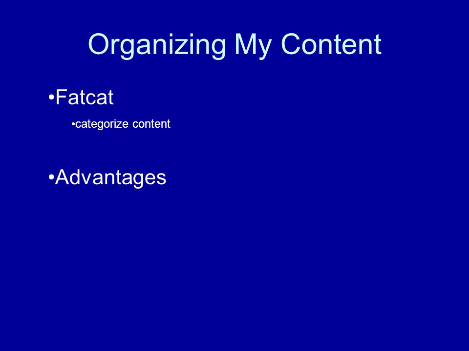 Organizing My Content Fatcat categorize content Advantages