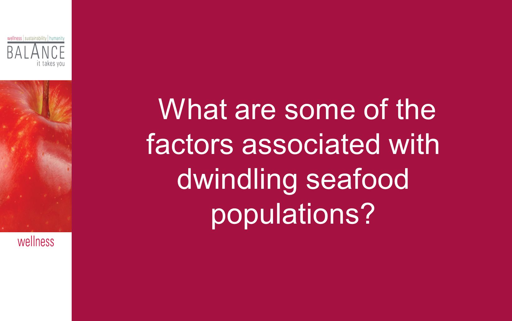What are some of the factors associated with dwindling seafood populations