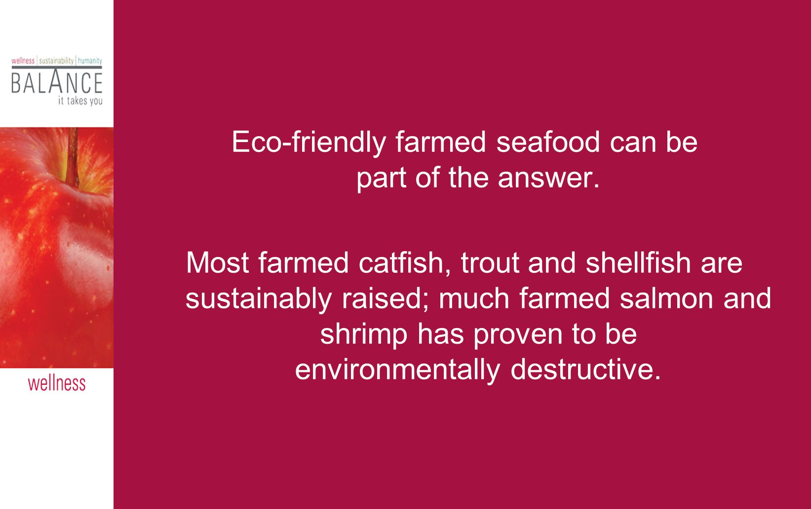 Eco-friendly farmed seafood can be part of the answer.