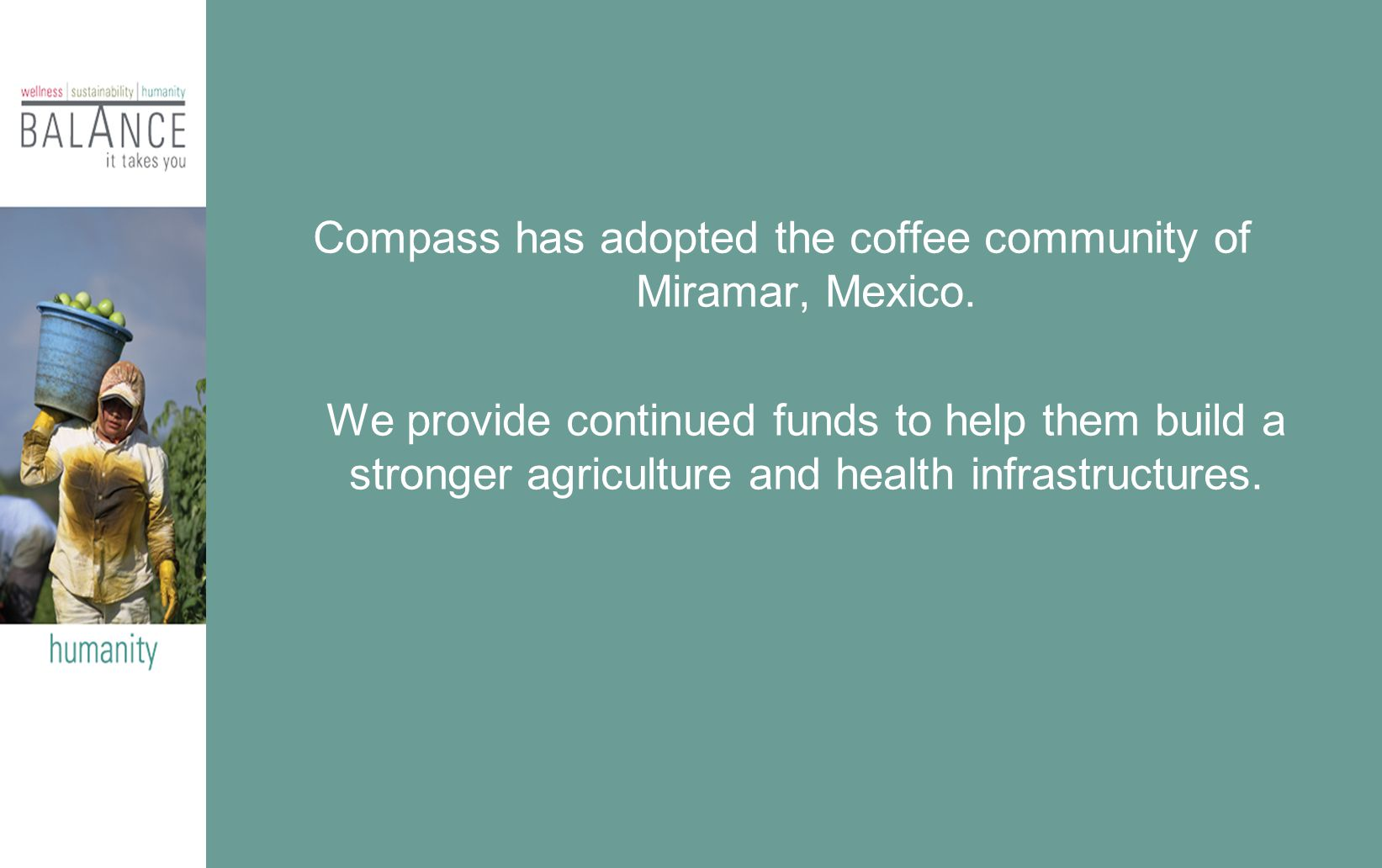 Compass has adopted the coffee community of Miramar, Mexico.