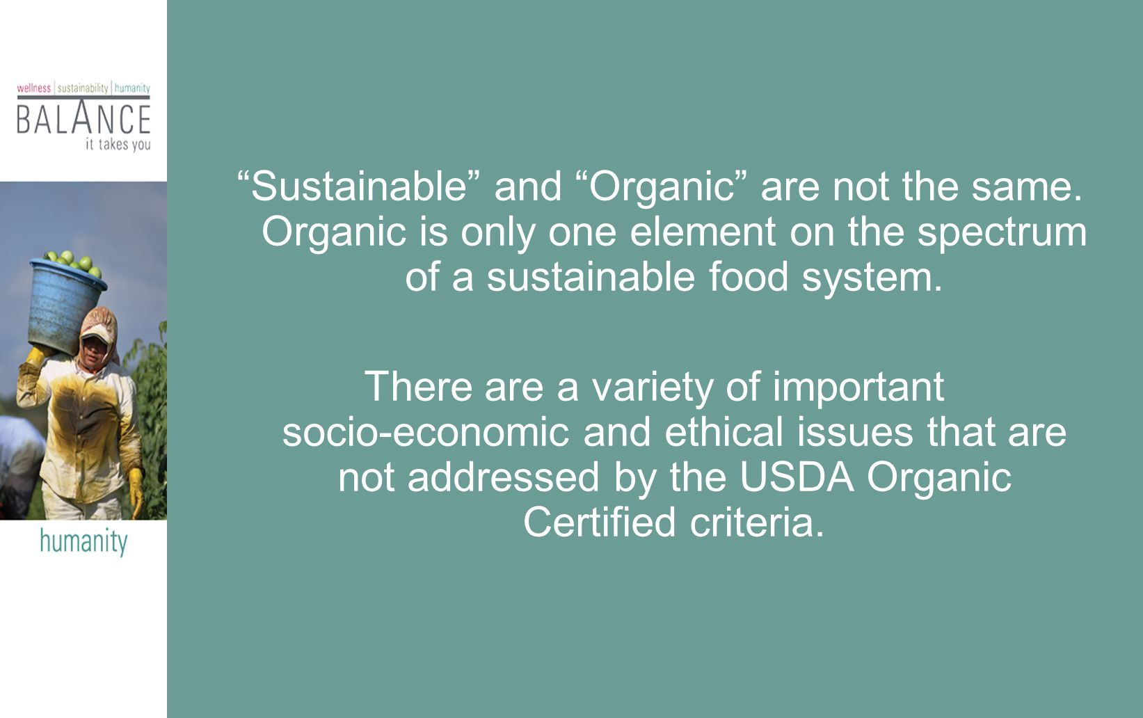 Sustainable and Organic are not the same.
