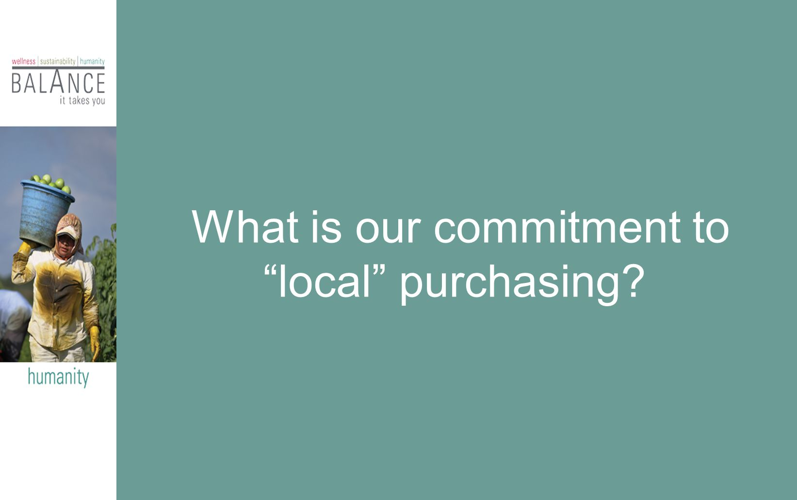 What is our commitment to local purchasing