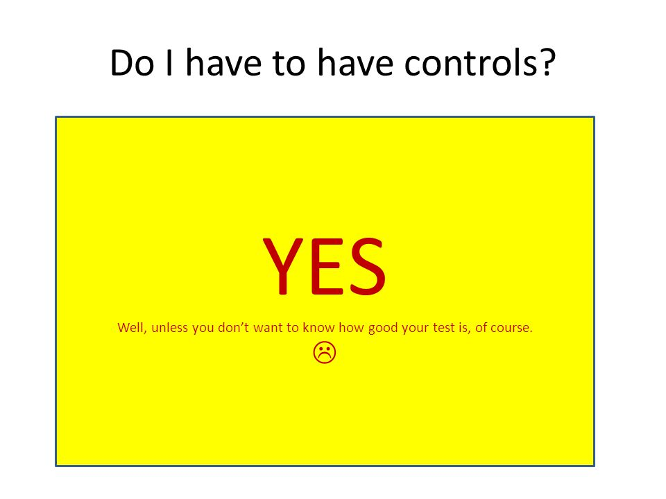 Do I have to have controls.