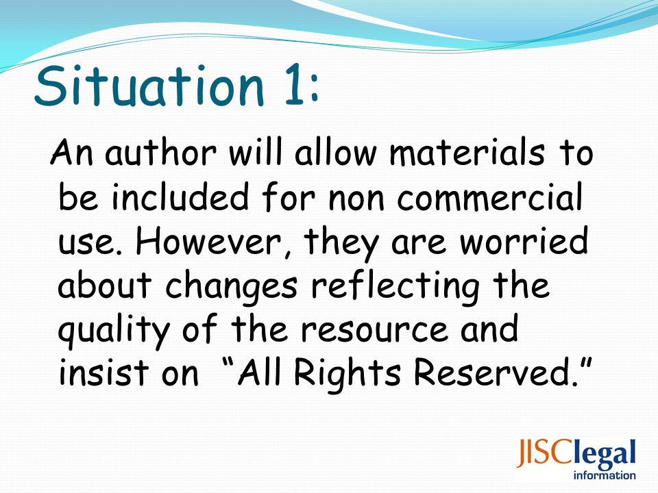 Situation 1: An author will allow materials to be included for non commercial use.