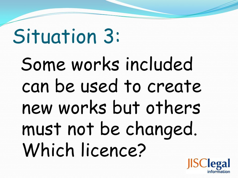 Situation 3: Some works included can be used to create new works but others must not be changed.