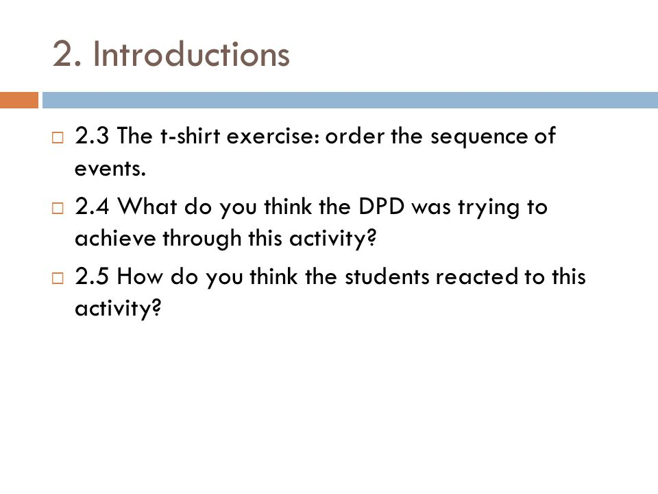 2. Introductions  2.3 The t-shirt exercise: order the sequence of events.