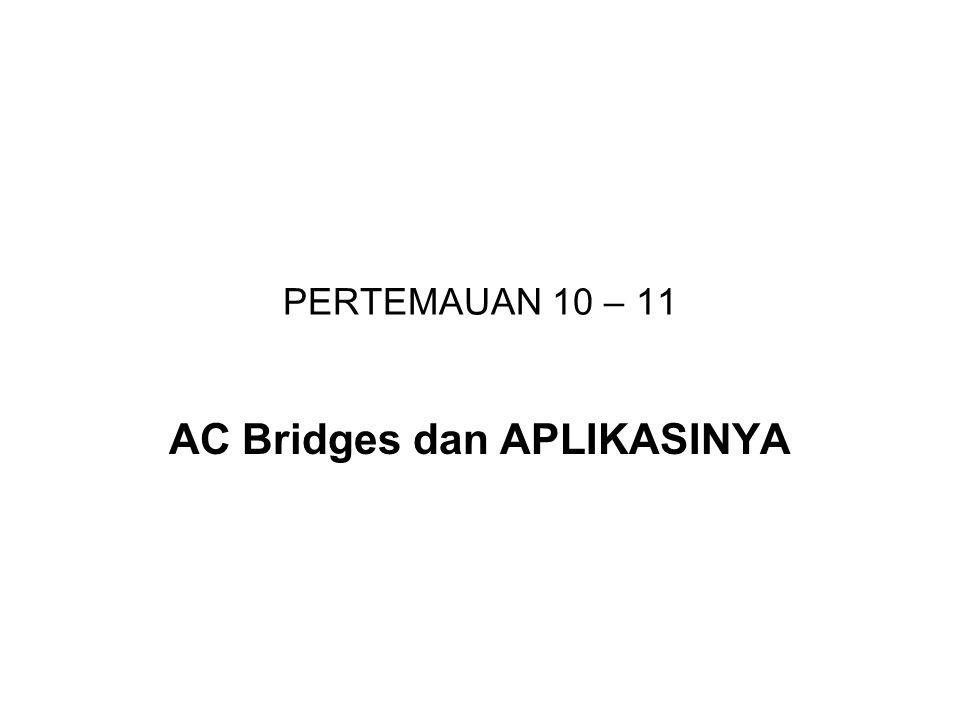 PERTEMAUAN 10 – 11 AC Bridges dan APLIKASINYA
