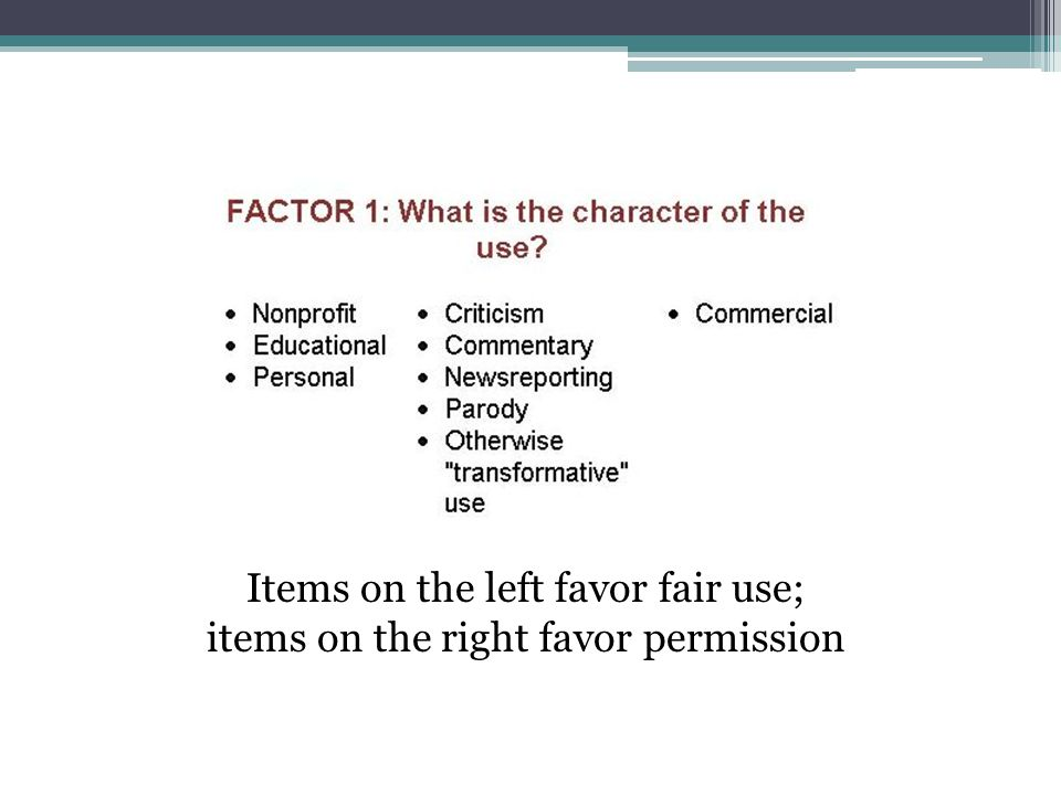 Items on the left favor fair use; items on the right favor permission