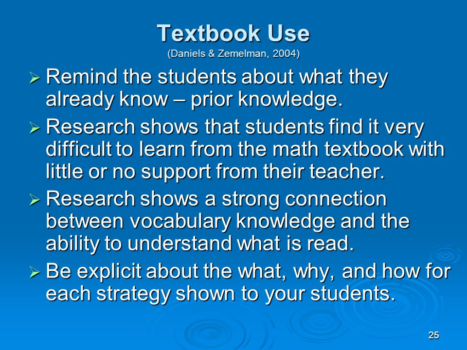 25 Textbook Use (Daniels & Zemelman, 2004)  Remind the students about what they already know – prior knowledge.