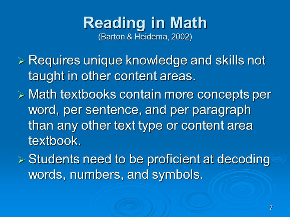 7 Reading in Math (Barton & Heidema, 2002)  Requires unique knowledge and skills not taught in other content areas.