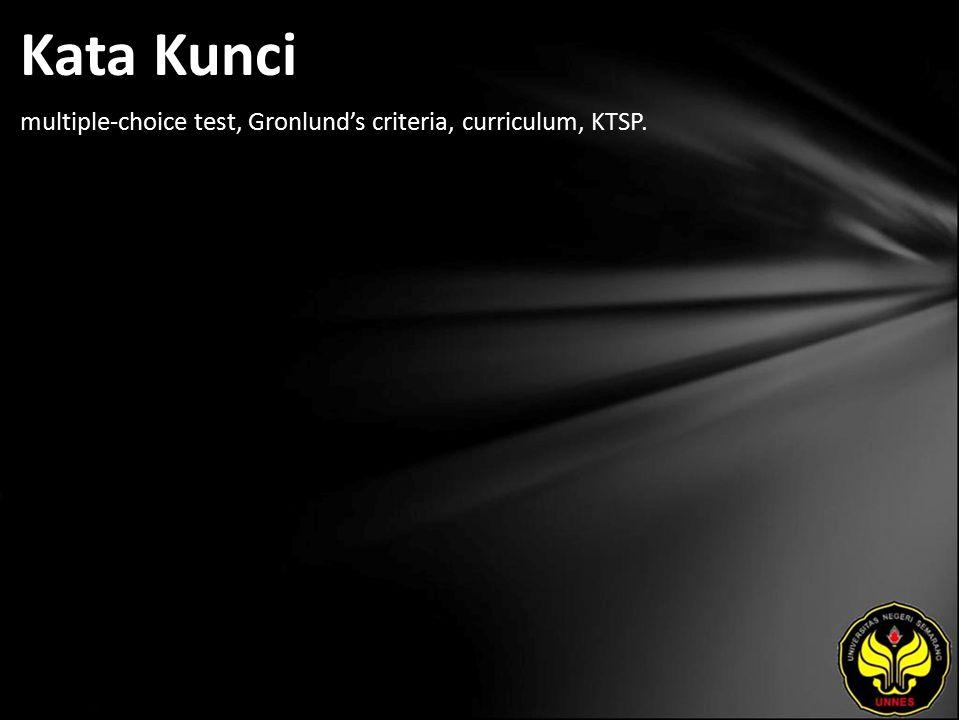 Kata Kunci multiple-choice test, Gronlund's criteria, curriculum, KTSP.