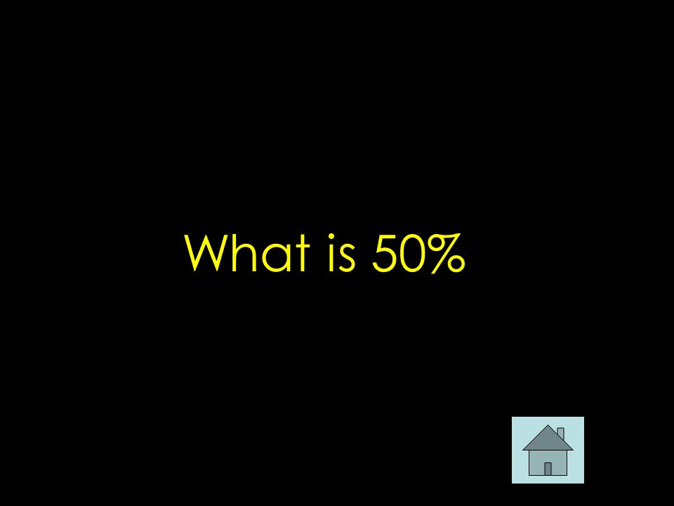 What is 50%