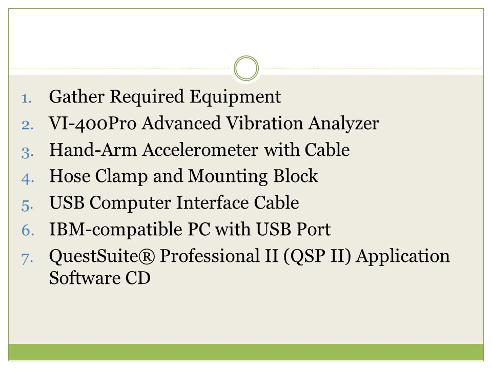 1. Gather Required Equipment 2. VI-400Pro Advanced Vibration Analyzer 3.