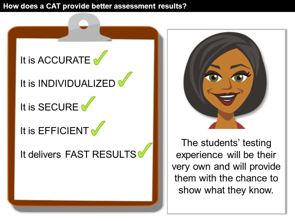 How does a CAT provide better assessment results.