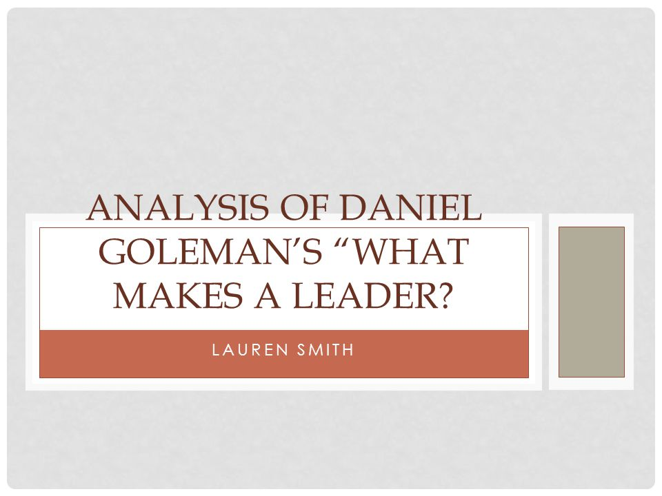 "LAUREN SMITH ANALYSIS OF DANIEL GOLEMAN'S ""WHAT MAKES A LEADER?"