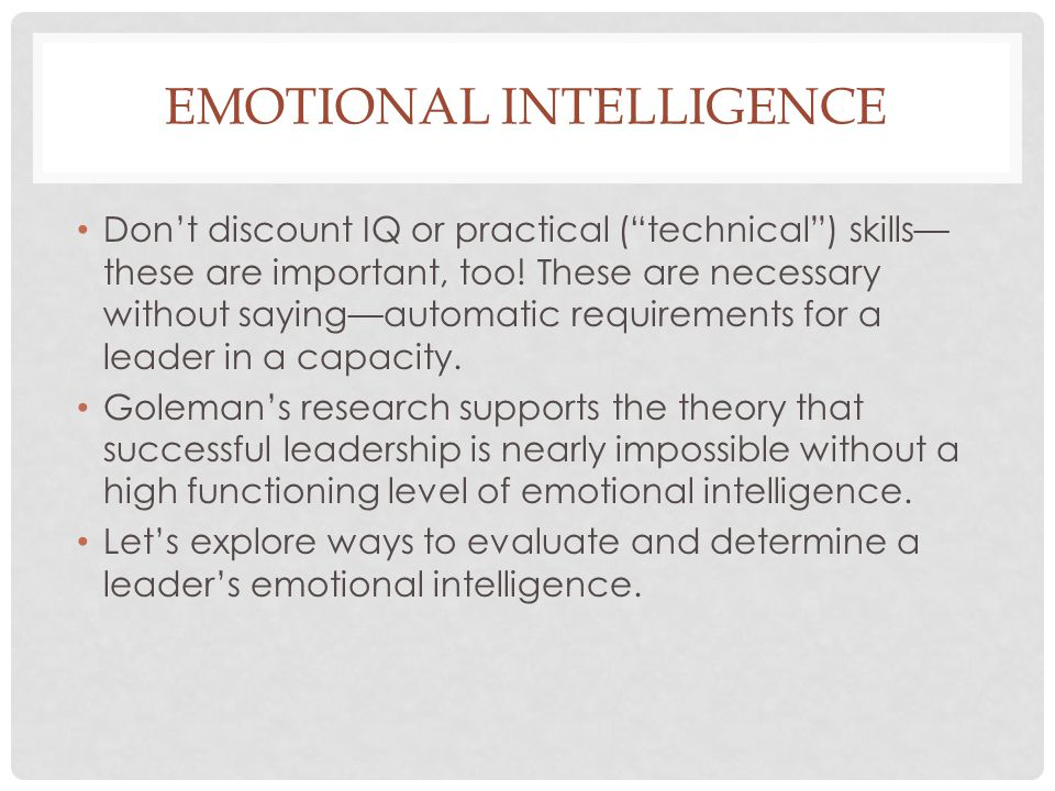"""EMOTIONAL INTELLIGENCE Don't discount IQ or practical (""""technical"""") skills— these are important, too! These are necessary without saying—automatic req"""