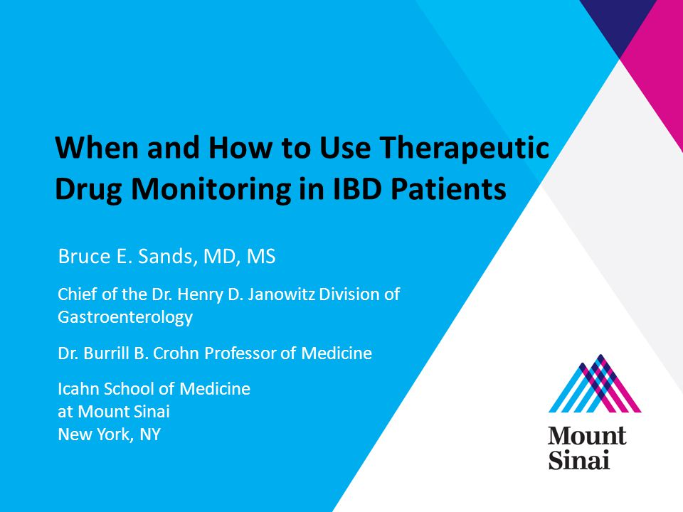 When and How to Use Therapeutic Drug Monitoring in IBD Patients Bruce E.