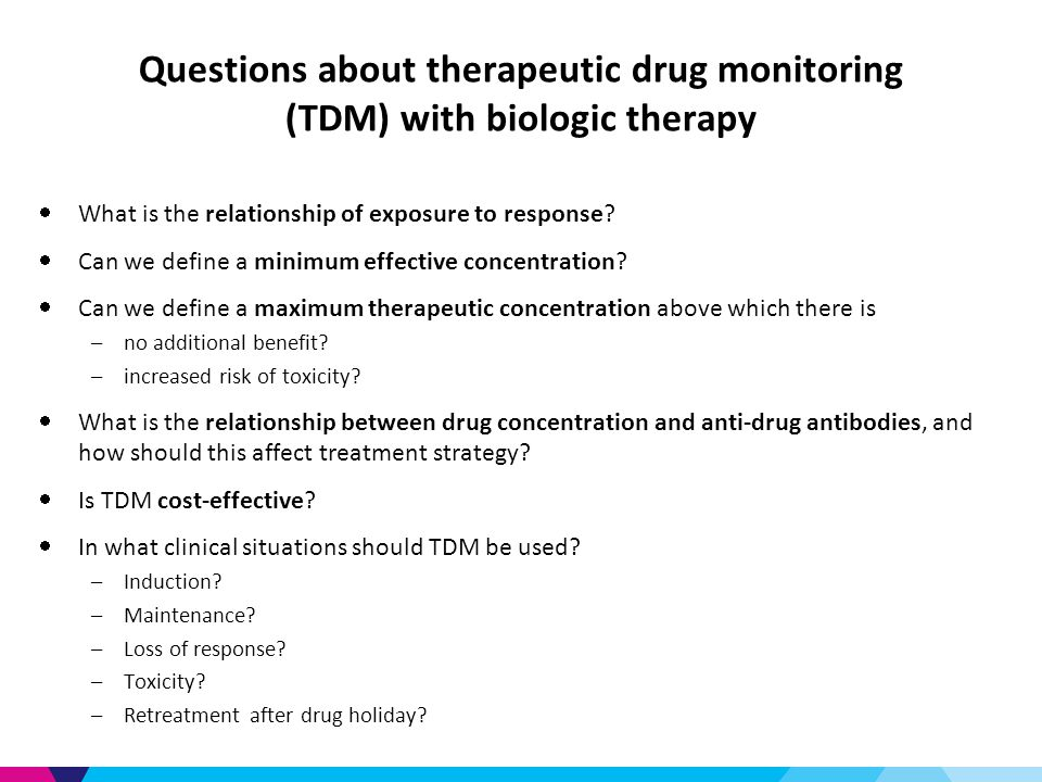 Questions about therapeutic drug monitoring (TDM) with biologic therapy  What is the relationship of exposure to response.
