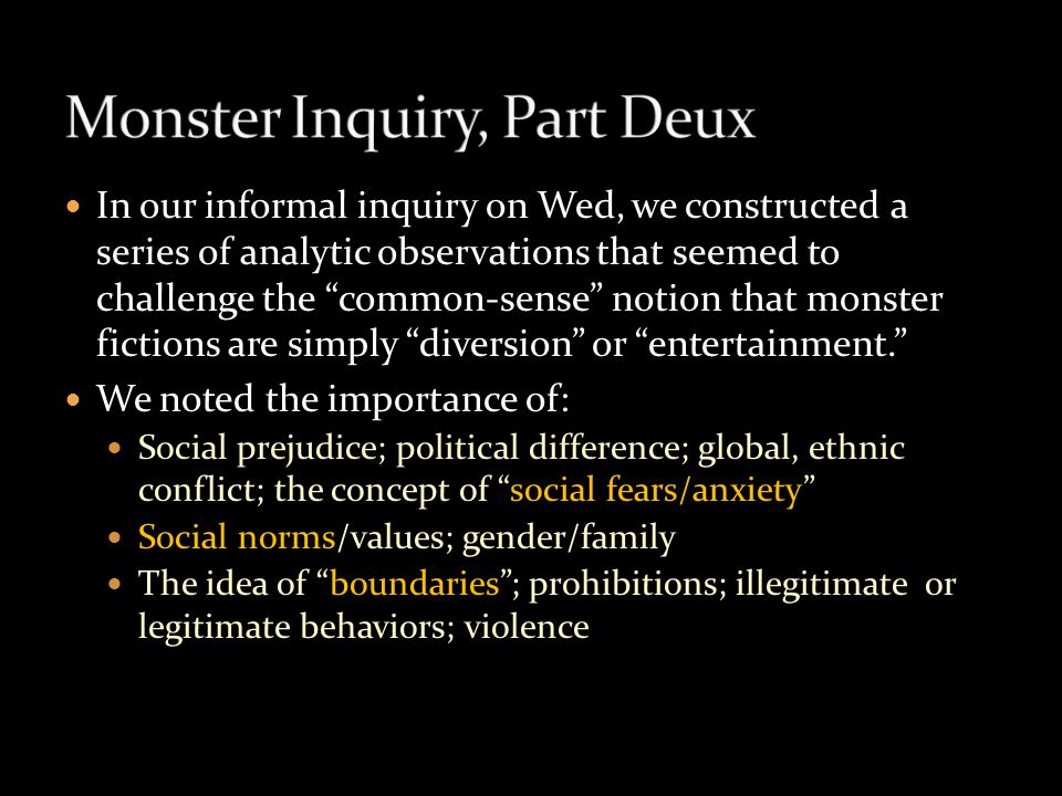 "In our informal inquiry on Wed, we constructed a series of analytic observations that seemed to challenge the ""common-sense"" notion that monster ficti"