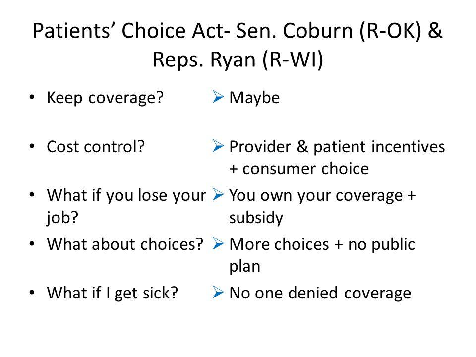 Patients' Choice Act- Sen. Coburn (R-OK) & Reps. Ryan (R-WI) Keep coverage.