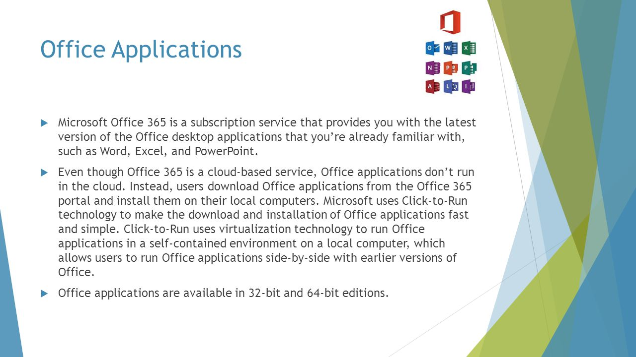 Office Applications  Microsoft Office 365 is a subscription service that provides you with the latest version of the Office desktop applications that you're already familiar with, such as Word, Excel, and PowerPoint.