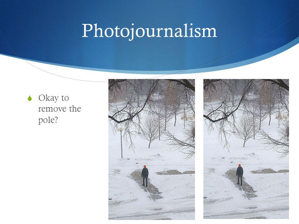 Photojournalism  Okay to remove the pole?