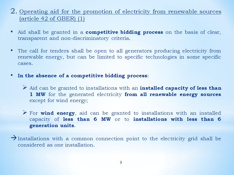9 2. Operating aid for the promotion of electricity from renewable sources (article 42 of GBER) (1) Aid shall be granted in a competitive bidding proc