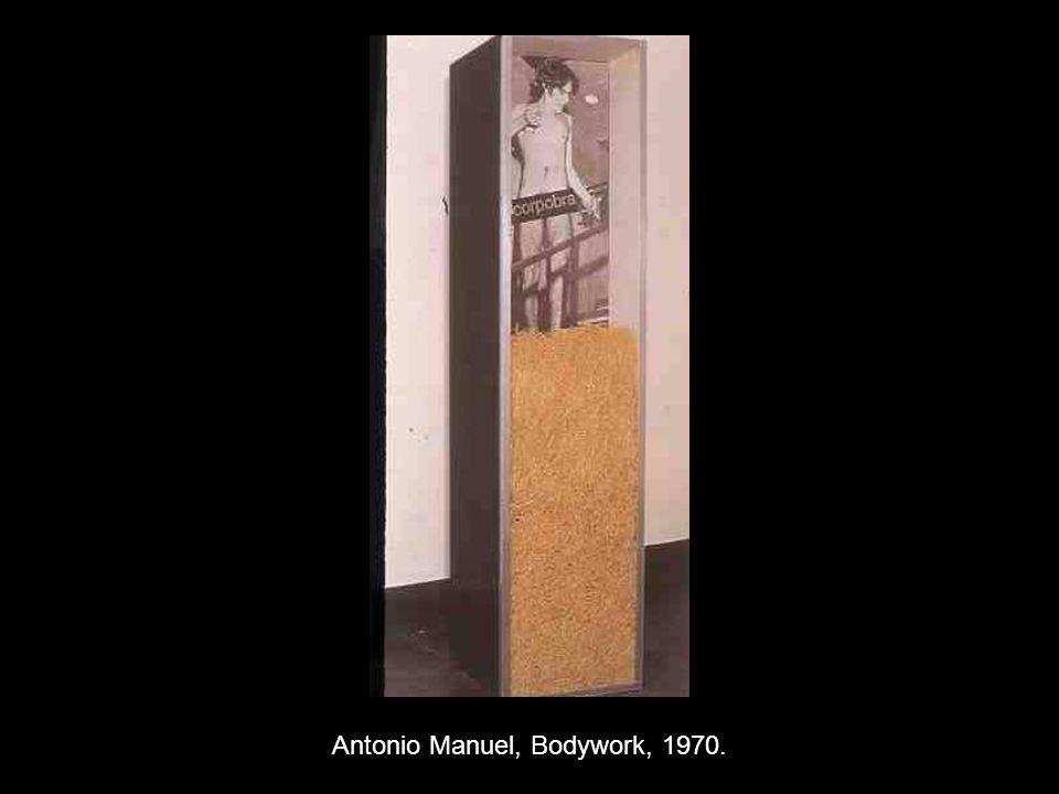 Antonio Manuel, Bodywork, 1970.