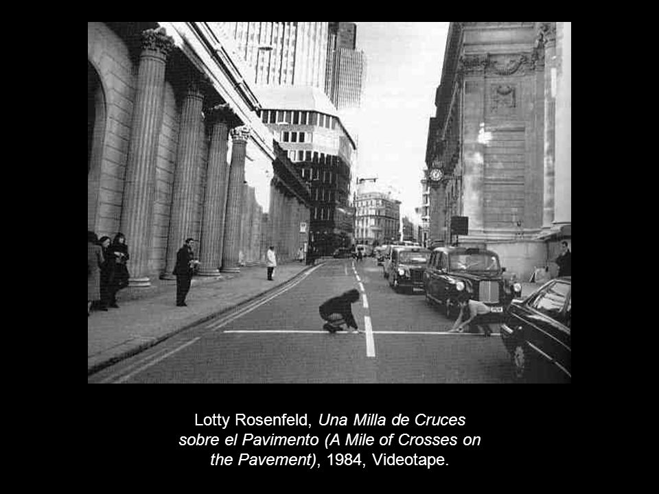 Lotty Rosenfeld, Una Milla de Cruces sobre el Pavimento (A Mile of Crosses on the Pavement), 1984, Videotape.