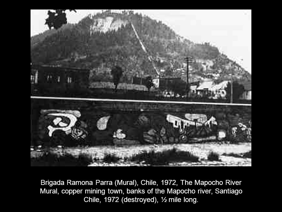 Brigada Ramona Parra (Mural), Chile, 1972, The Mapocho River Mural, copper mining town, banks of the Mapocho river, Santiago Chile, 1972 (destroyed),