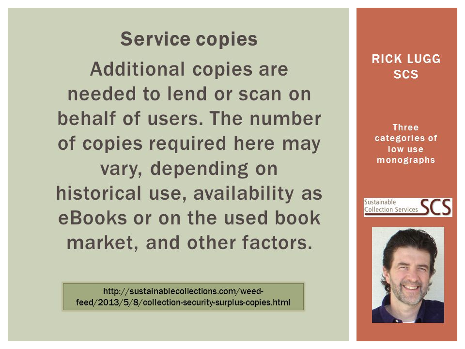 Service copies Additional copies are needed to lend or scan on behalf of users.