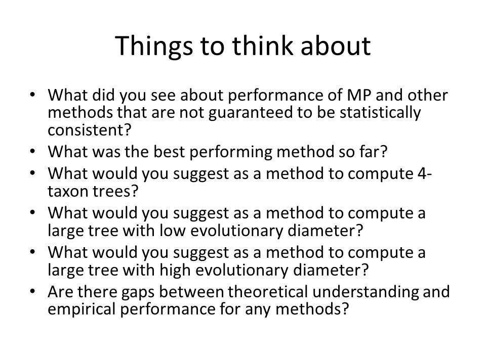 Things to think about What did you see about performance of MP and other methods that are not guaranteed to be statistically consistent.