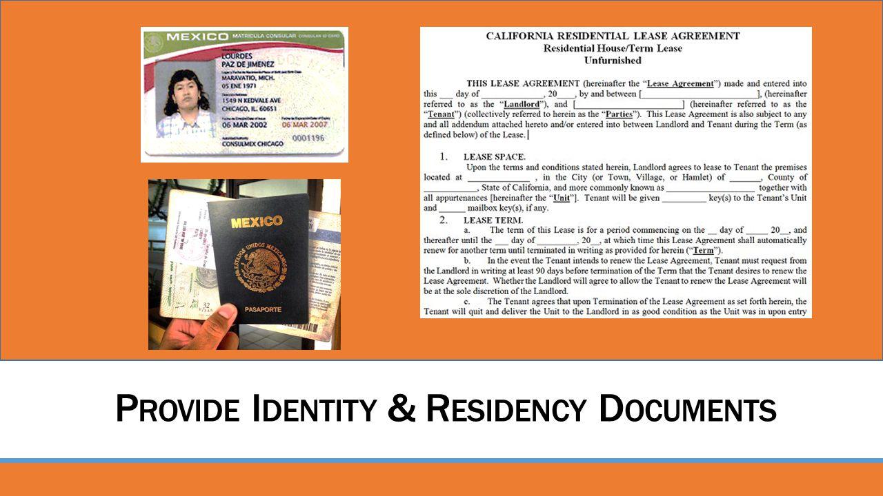 P ROVIDE I DENTITY & R ESIDENCY D OCUMENTS