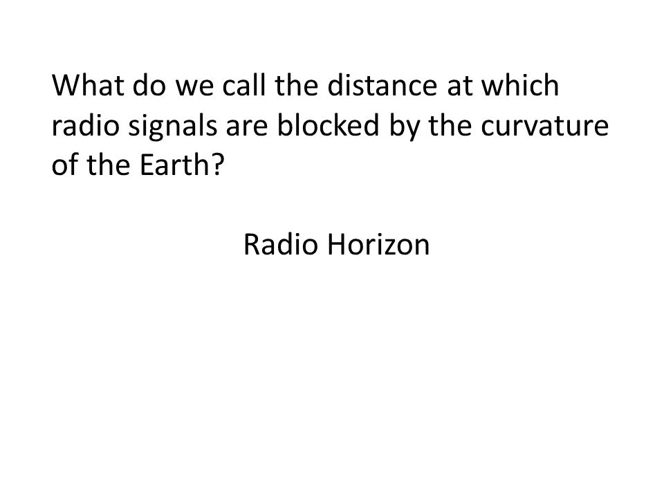 What do we call the distance at which radio signals are blocked by the curvature of the Earth.