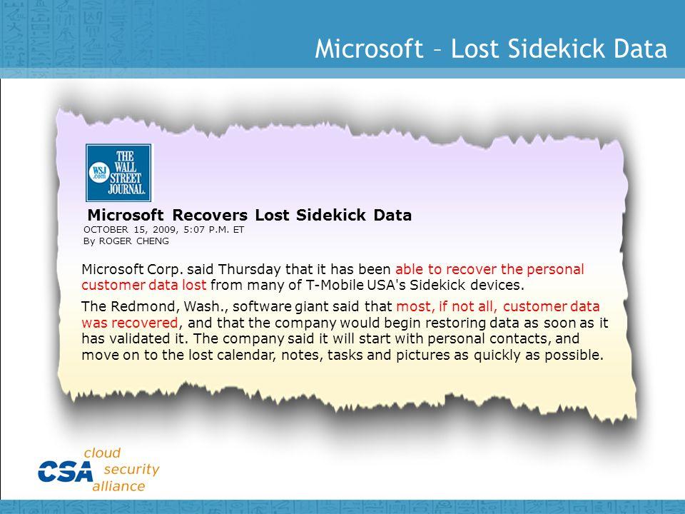 Microsoft – Lost Sidekick Data Microsoft Recovers Lost Sidekick Data OCTOBER 15, 2009, 5:07 P.M.