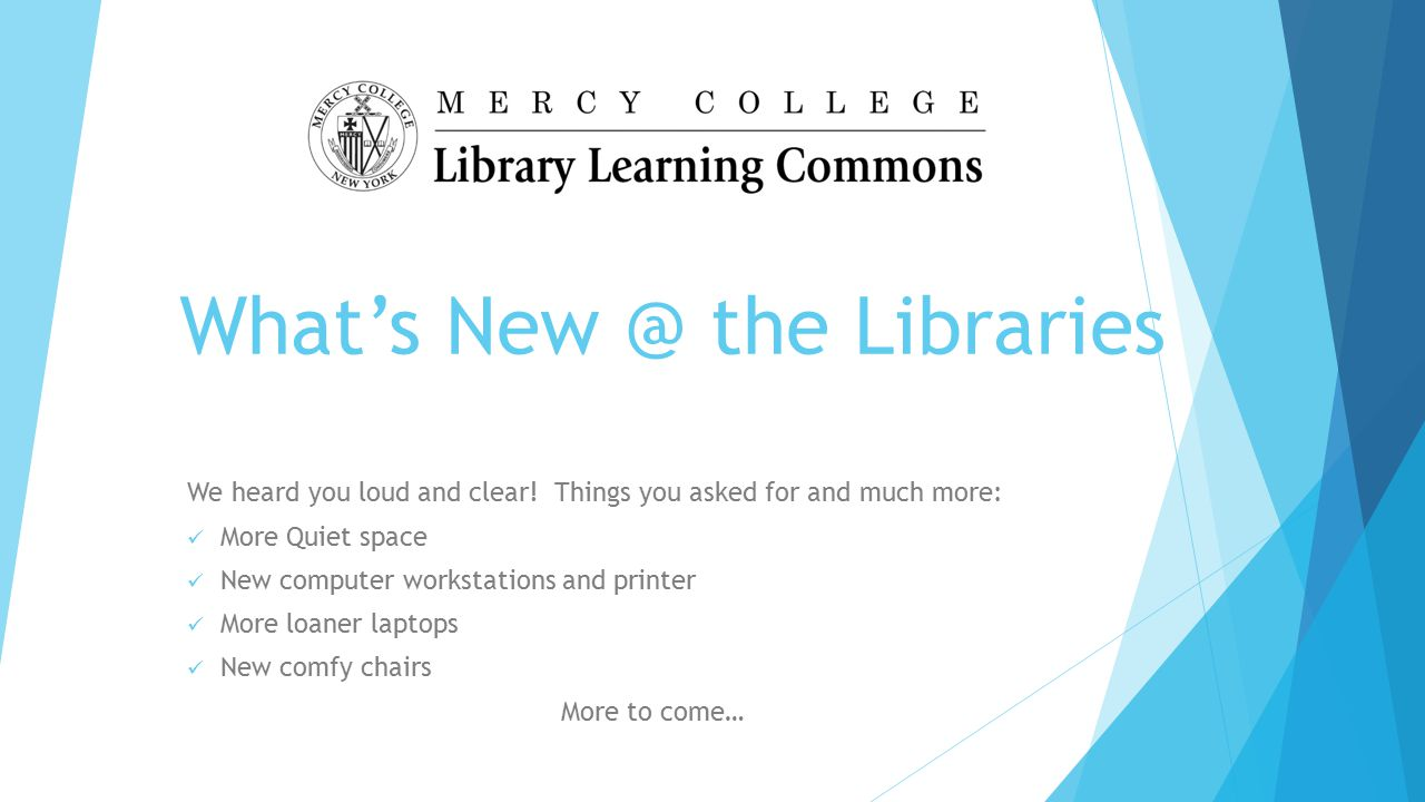 What's New @ the Libraries We heard you loud and clear.