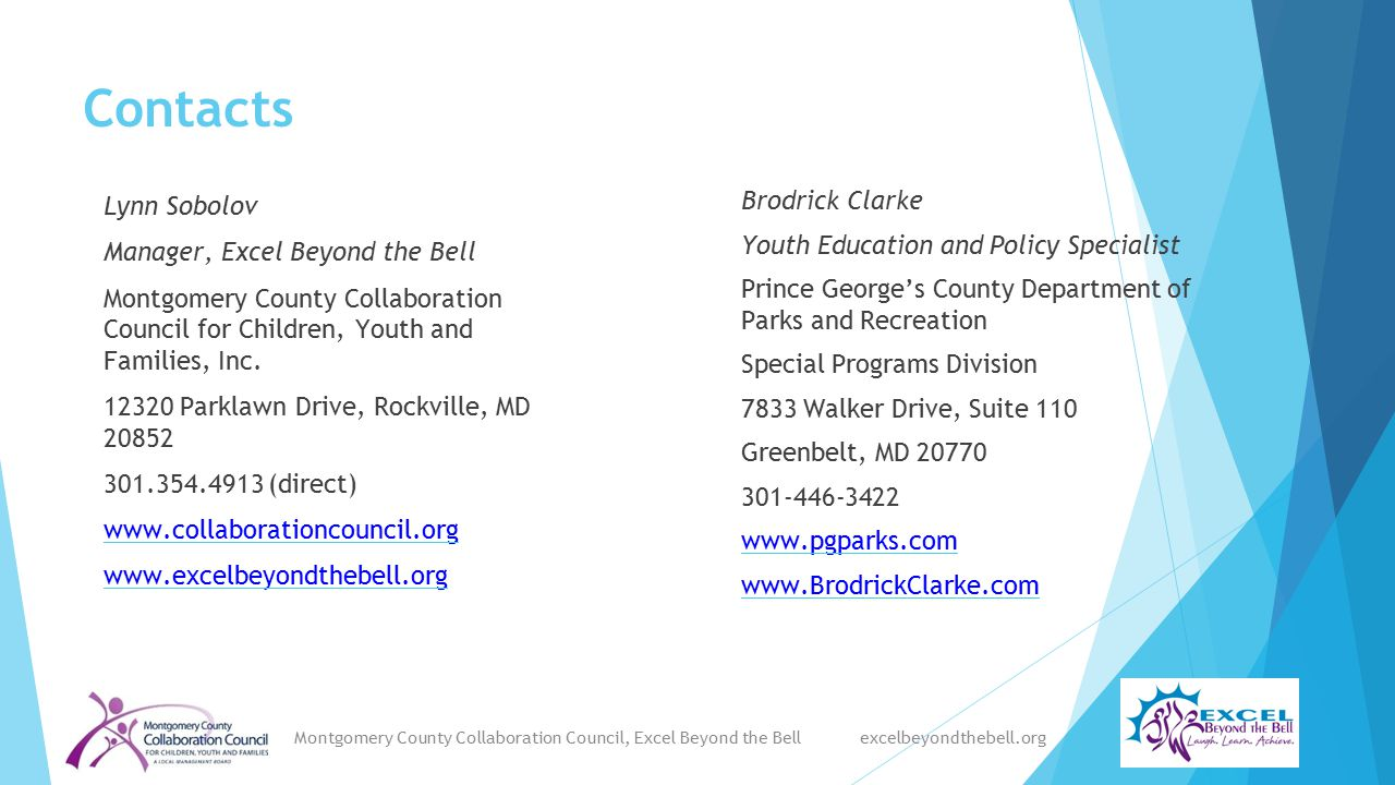 Contacts Lynn Sobolov Manager, Excel Beyond the Bell Montgomery County Collaboration Council for Children, Youth and Families, Inc. 12320 Parklawn Dri